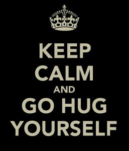 * Hug Yourself: You Probably Need It